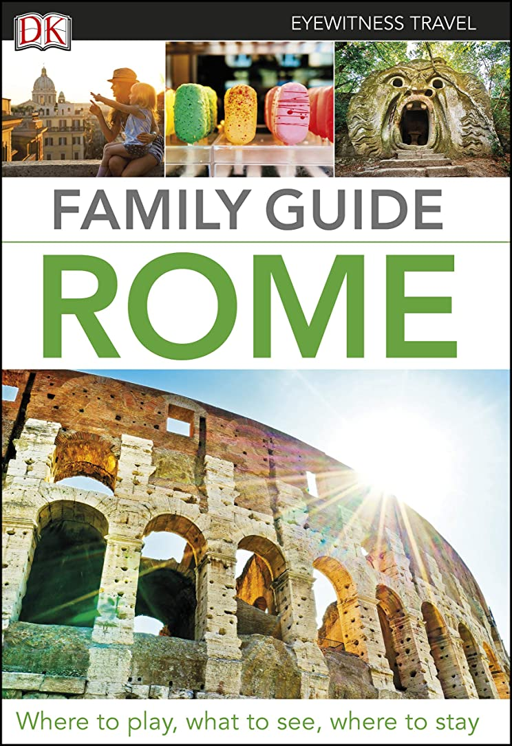 鳴らす休憩権威DK Eyewitness Family Guide Rome (Travel Guide) (English Edition)