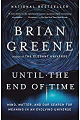 Until the End of Time: Mind, Matter, and Our Search for Meaning in an Evolving Universe Kindle Edition