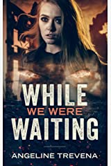 While We Were Waiting (Poisonmarch) Kindle Edition
