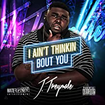 I Ain't Thinkin Bout You [Explicit]