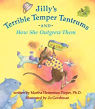 Jilly's Terrible Temper Tantrums: And How She Outgrew Them