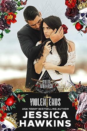 Violent Ends (White Monarch Book 2) (English Edition)