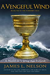 A Vengeful Wind: A Novel of Viking Age Ireland (The Norsemen Saga Book 8) Kindle Edition