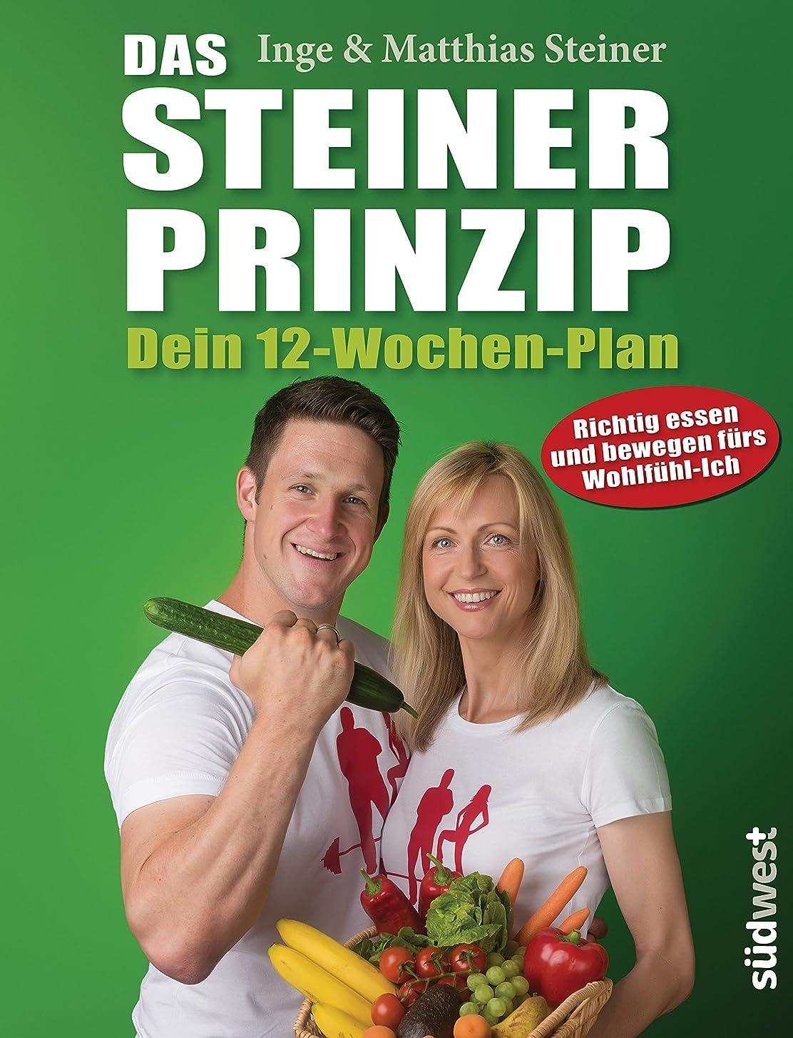 悪化する類推私たちDas Steiner Prinzip - Dein 12-Wochen-Plan (German Edition)