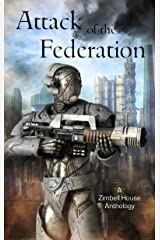 Attack of the Federation: A Zimbell House Anthology Kindle Edition