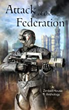 Attack of the Federation: A Zimbell House Anthology
