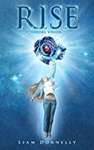 Rise (The Ethereal Vision Book 2)