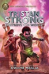 Tristan Strong Destroys the World (Volume 2) (Tristan Strong Novel, A) Kindle Edition