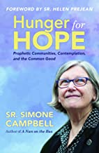 Hunger for Hope: Prophetic Communities, Contemplation, and the Common Good PDF
