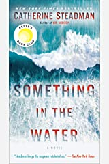 Something in the Water: A Novel Kindle Edition