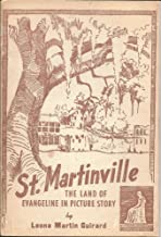 St. Martinville: The land of Evangeline in picture story