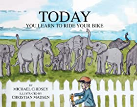 Today You Learn to Ride Your Bike