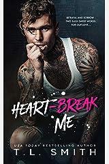 Heartbreak Me (Heartbreak Duet Book 1) Kindle Edition