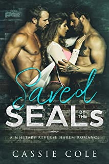 Saved by the SEALs: A Military Reverse Harem Romance