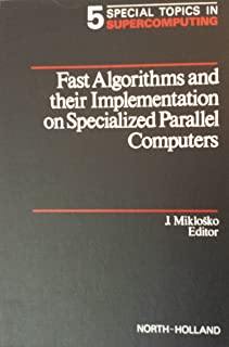 Fast Algorithms and Their Implementation on Specialized Parallel Computers (Special Topics in Supercomputing)
