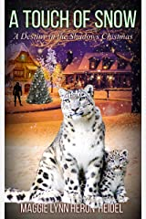 A Touch of Snow: A Destiny in the Shadows Christmas Novella (Destiny in the Shadows Series) Kindle Edition
