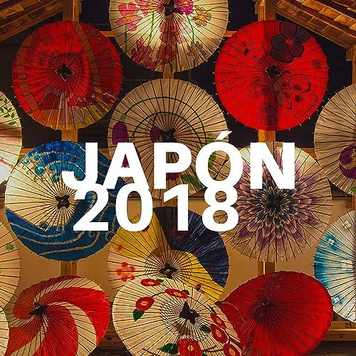 Japón 2018 - Música Zen para Relajarse y Renovarse by Japan ...