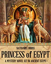Princess of Egypt - A Mystery in Ancient Egypt (The Mummifier's Daughter Series Book 2)
