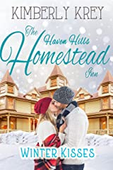 Winter Kisses At The Homestead Inn (Billionaires In Hiding Family Romance Series Book 4) Kindle Edition