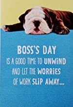 Good Time To Unwind and Let The Worries of Work Slip Away - Cute Funny Happy Boss's Day Greeting Card with Bulldog Dog