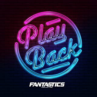 [Single] FANTASTICS from EXILE TRIBE – Play Back [FLAC 24bit + MP3 320 / WEB]