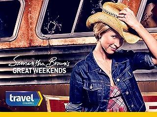 Samantha Brown's Great Weekends Season 1