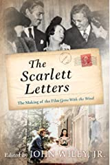 The Scarlett Letters: The Making of the Film Gone With the Wind Kindle Edition