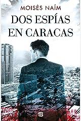 Dos espías en Caracas (Spanish Edition) Kindle Edition