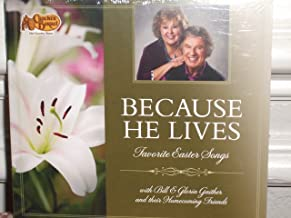 Because He Lives: Favorite Easter Songs with Bill & Gloria Gaither and Their Homecoming Friends