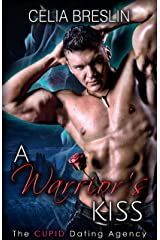 A Warrior's Kiss (The Cupid Dating Agency Book 3) Kindle Edition
