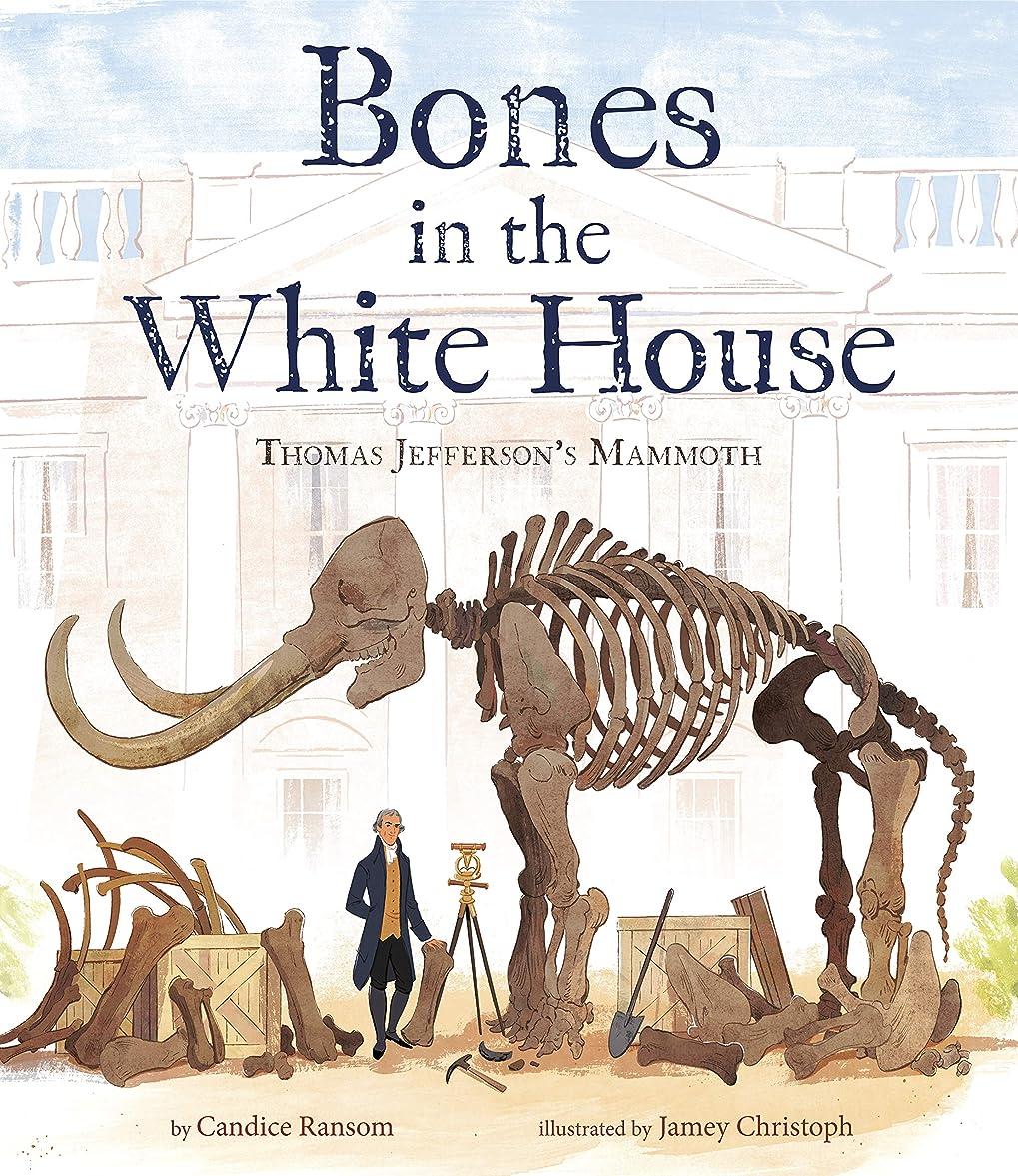 バスメーカー大通りBones in the White House: Thomas Jefferson's Mammoth (English Edition)
