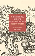 Girlfriends, Ghosts, and Other Stories (New York Review Books)