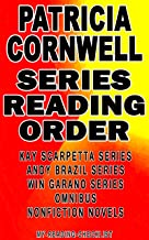 PATRICIA CORNWELL: SERIES READING ORDER: MY READING CHECKLIST: KAY SCARPETTA SERIES, ANDY BRAZIL SERIES, WIN GARANO SERIES, PATRICIA CORNWELL'S NONFICTION NOVELS AND CHILDREN'S BOOKS