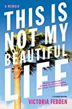 This Is Not My Beautiful Life: A Memoir