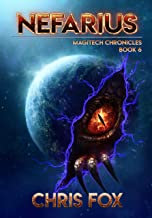 Nefarius: The Magitech Chronicles Book 6