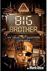 Big Brother: The Orwellian Nightmare Come True Kindle Edition
