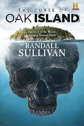 The Curse of Oak Island: The Story of the World's Longest Treasure Hunt