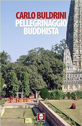 Pellegrinaggio buddhista: Sulle orme di Siddhartha
