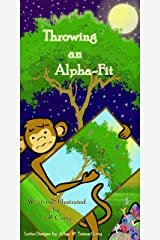 Throwing an Alpha-Fit Kindle Edition