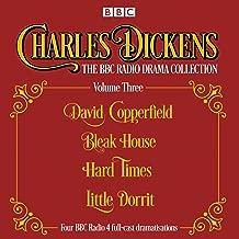 Charles Dickens - The BBC Radio Drama Collection Volume Three: David Copperfield, Bleak House, Hard Times, Little Dorrit