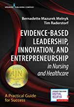 Evidence-Based Leadership, Innovation and Entrepreneurship in Nursing and Healthcare: A Practical Guide to Success