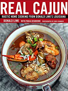 Real Cajun: Rustic Home Cooking from Donald Link's Louisiana: A Cookbook