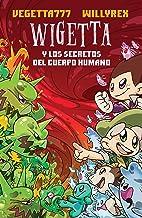 Wigetta y los secretos del cuerpo humano (Spanish Edition)