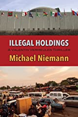 Illegal Holdings (A Valentin Vermeulen Thriller Book 3) Kindle Edition