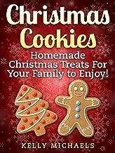 Christmas Cookies: Homemade Christmas Treats and Recipes (Special Christmas Recipes Book 1)