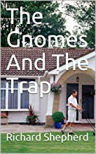 The Gnomes And The Trap