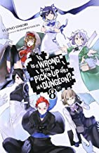 Is It Wrong to Try to Pick Up Girls in a Dungeon?, Vol. 8 - light novel (Is It Wrong to Pick Up Girls in a Dungeon?)