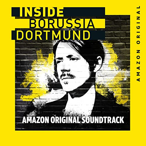 Inside Borussia Dortmund (Amazon Original Soundtrack)