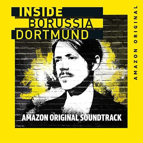 Inside Borussia Dortmund (Amazon Original Soundtrack)