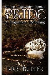Pride: A Rapunzel Retelling Dark Contemporary Romance Kindle Edition